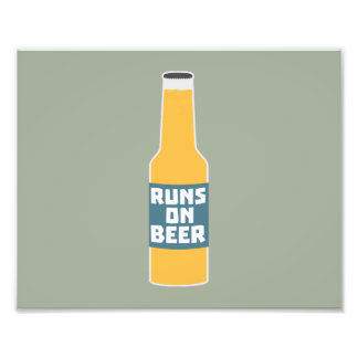 Runs on Beer Bottle Zcy3l Photo Print