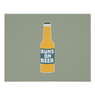 Runs on Beer Bottle Zcy3l Poster