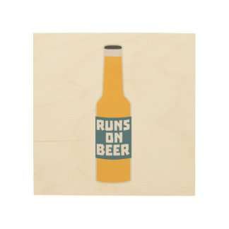 Runs on Beer Bottle Zcy3l Wood Wall Art