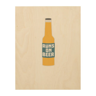 Runs on Beer Bottle Zcy3l Wood Wall Decor