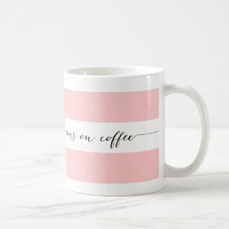 Runs on coffee striped mug, pink coffee mug