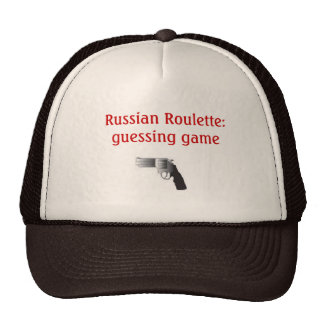 Russian Roulette:  guessing game Cap