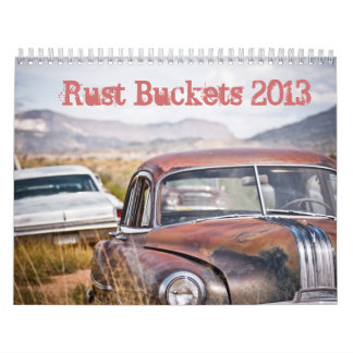 Rust Buckets 2013 Wall Calendar