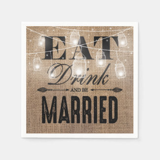 Rustic Burlap Eat Drink and be Married Wedding Disposable Serviettes