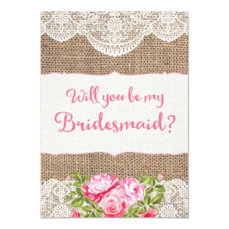 Rustic Burlap Lace Will you be my Bridesmaid Card
