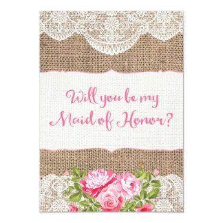 Rustic Burlap Lace Will you be my Maid of Honor Card