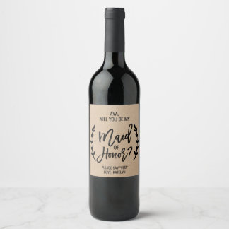 Rustic Chic Will You Be My Maid of Honor Wine Label