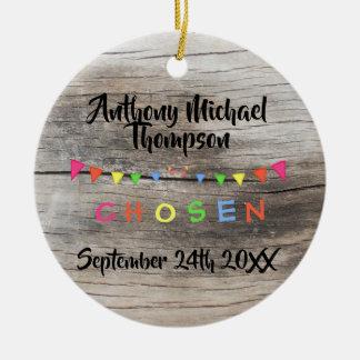 Rustic Chosen - Adopted -Banners Custom Name-Date Ceramic Ornament
