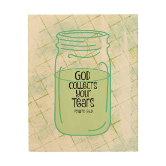 Rustic God Collects Your Tears Quote Wood Print