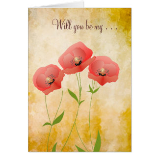 Rustic Grunge Poppies Will You Be My Greeting Cards