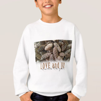 Rustic Holiday Love and Joy Pine Cone Sweatshirt