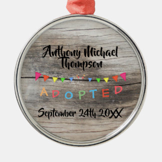 Rustic I was Adopted -Banners Custom Name-Date Metal Ornament