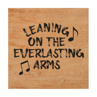 Rustic: Leaning on the Everlasting Arms Wood Wall Art