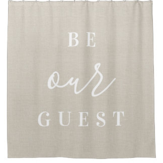 Rustic Linen Be Our Guest Shower Curtain