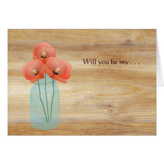 Rustic Mason Jar Red Poppies Will You Be My Greeting Card