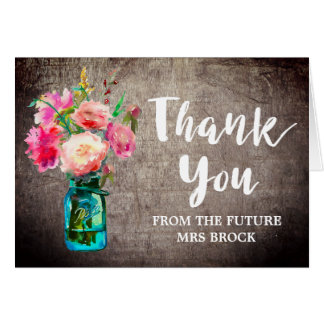 Rustic Mason Jar Thank You From the Future Mrs Card