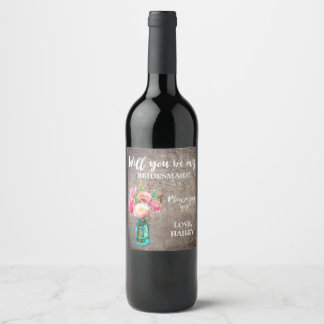 Rustic Mason Jar Will You Be My Bridesmaid Wine Label