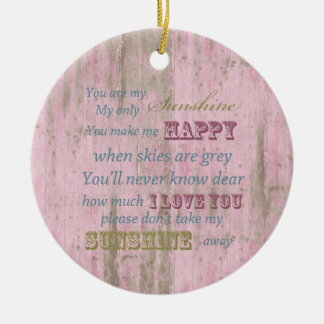 Rustic Pink Wood You Are My Sunshine Ceramic Ornament