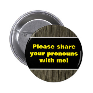 "Rustic ""Please share your pronouns with me!"" 6 Cm Round Badge"