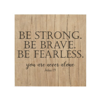 Rustic Strong, Brave, Fearless with Scripture Wood Print