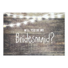 Rustic wood string light Will you be my Bridesmaid Card