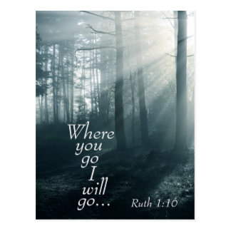 Ruth 1:16 Scripture, Where you go I will go Custom Postcard