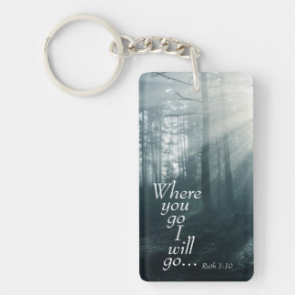 Ruth 1:16 Scripture, Where you go I will go Key Ring