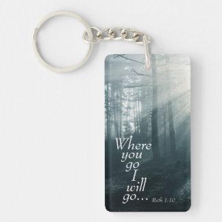 Ruth 1:16 Scripture, Where you go I will go Single-Sided Rectangular Acrylic Key Ring