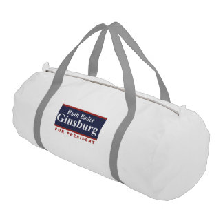 Ruth Bader Ginsburg for President Campaign Sign Gym Duffel Bag