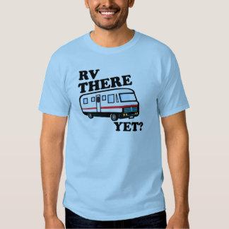 RV THERE YET? (white) Tee Shirt
