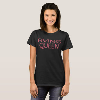 Rving Queen Womans Mothers Mom Day T-Shirt
