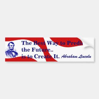 RW&B Abraham Lincoln future quote Bumper Sticker Car Bumper Sticker