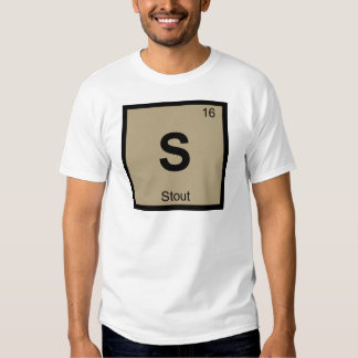 S - Stout Beer Chemistry Periodic Table Symbol T-shirt