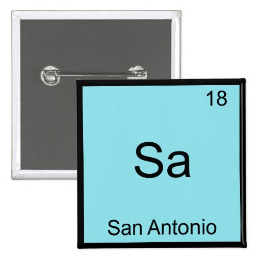 Sa - San Antonio Funny Chemistry Symbol Element T Pin