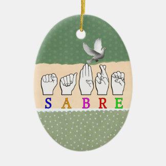 SABRE DEAF FINGERSPELLED ASL NAME SIGN CERAMIC ORNAMENT