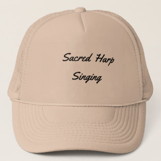 Sacred Harp Singing Trucker Hat