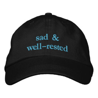 sad and well-rested embroidered hat