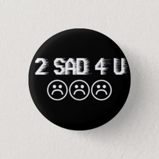 Sad boys 3 cm round badge