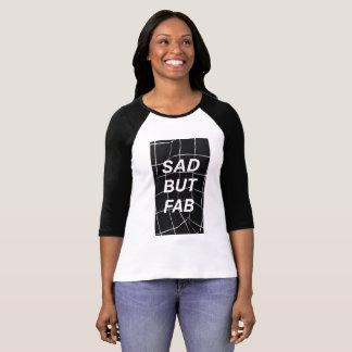 Sad But Fab Shirt