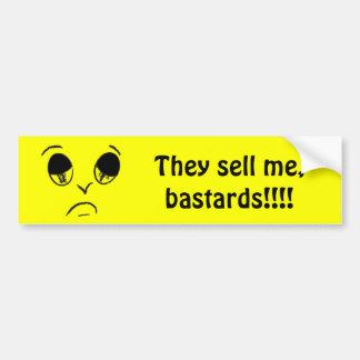 Sad face - They sell me, bastards!!!! Car Bumper Sticker