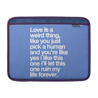 Sad love quote MacBook sleeve