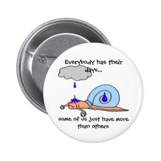 Sad Snail 6 Cm Round Badge