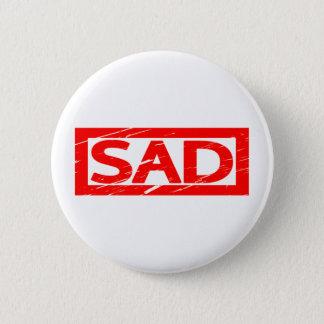Sad Stamp 6 Cm Round Badge