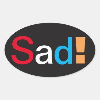Sad! sticker