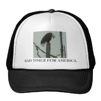 SAD TIMES FOR AMERICA. CAP
