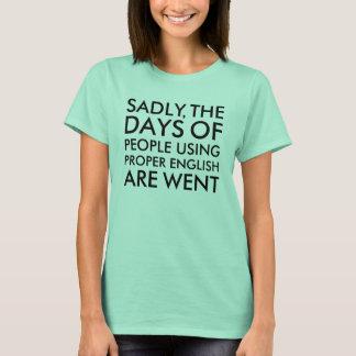 Sadly People Using Proper English Humour T-Shirt