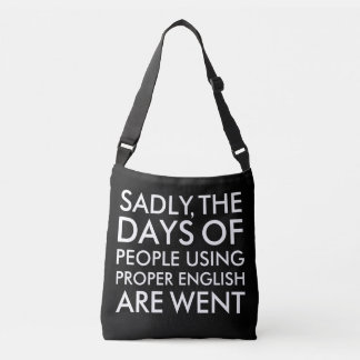 Sadly People Using Proper English Spelling Crossbody Bag