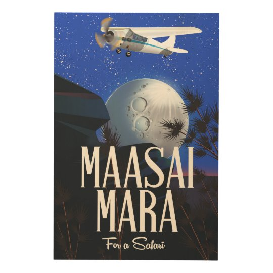 Safari poster to Massai Mara  , Kenya! Wood Canvas