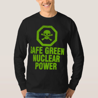 Safe Green Nuclear Power - Avocado Green Tshirts