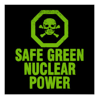 Safe Green Nuclear Power Poster